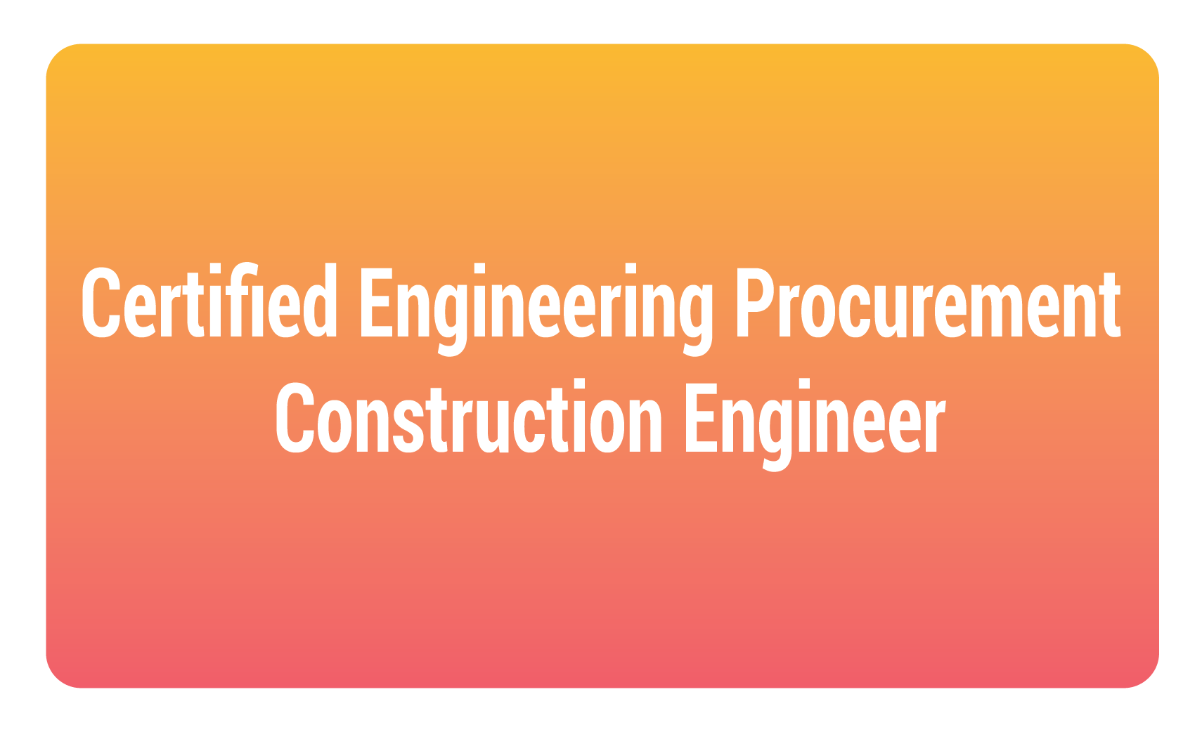 certified engineering prcurement contruction engineer